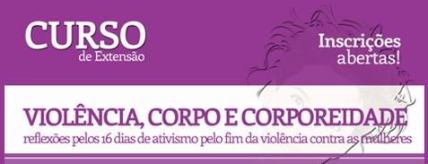 Violência, corpo e corporeidade: reflexões pelos 16 dias de ativismo pela violência contra as mulheres
