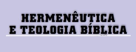 Hermenêutica e Teologia Bíblica