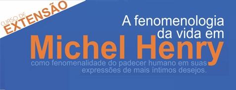 A fenomenologia da vida, em Michel Henry, como fenomenalidade do padecer humano em suas expressões de mais íntimos desejos.