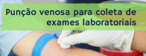 Punção Venosa para coleta de exames laboratoriais.