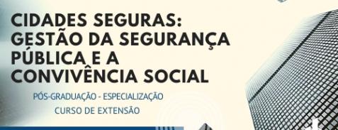 Cidades Seguras: Gestão da Segurança Pública e a Convivência Social