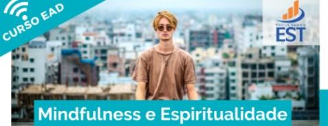 Espiritualidade e Mindfulness: possibilidades práticas com foco em situações de crise