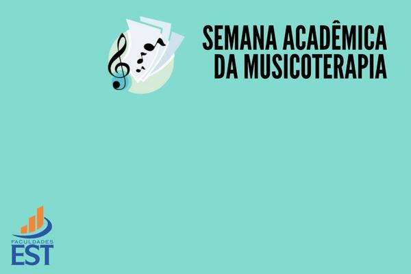Semana Acadêmica do Curso de Musicoterapia