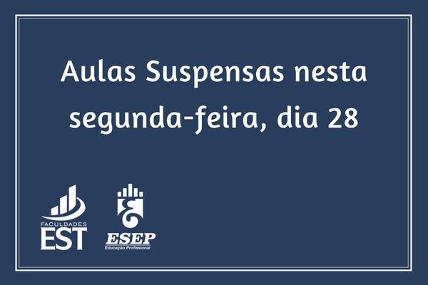 Aulas suspensas nesta segunda-feira, dia 28
