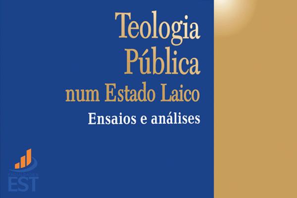 Teologia Pública num Estado Laico - Ensaios e Análises