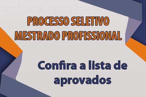 Confira a lista de aprovados no Mestrado Profissional