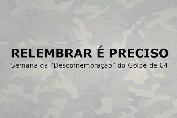 Ato simbólico registra os 50 anos do Golpe Militar
