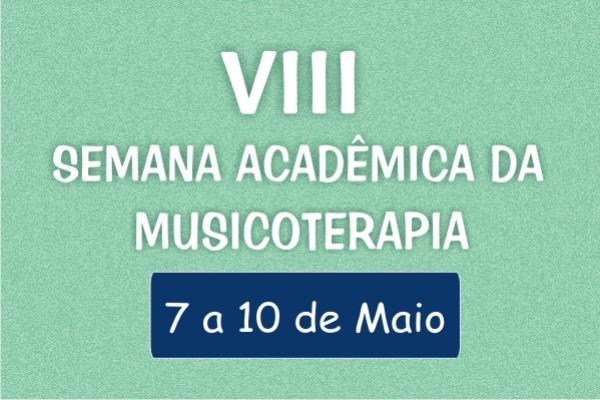 VIII SEMANA ACADÊMICA DA MUSICOTERAPIA