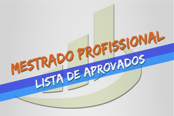 Confira a lista de aprovados do Mestrado Profissional