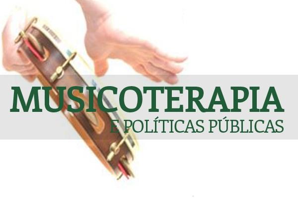 Musicoterapia e políticas públicas