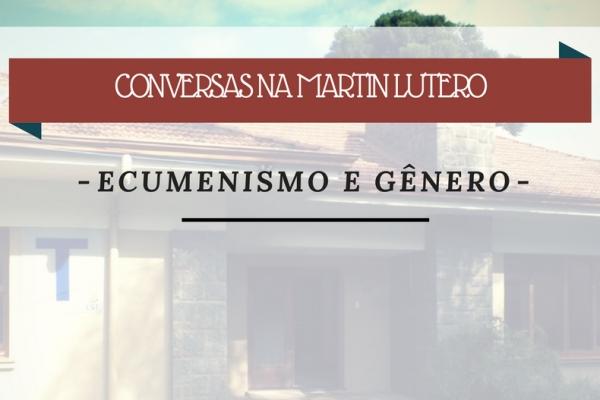 Conversas na Martin Lutero aborda Ecumenismo e Gênero neste sábado