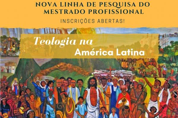 Nova linha de pesquisa no Mestrado Profissional: Teologia na América Latina