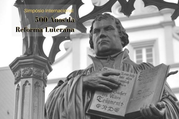Simpósio Internacional 500 Anos da Reforma Luterana: Heranças e Desafios