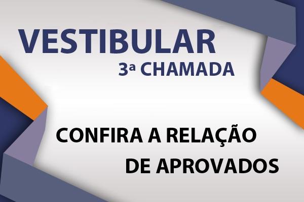 Confira a lista de aprovados no Vestibular em 3ª Chamada