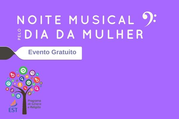 NOITE MUSICAL PELO DIA DA MULHER